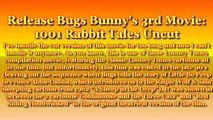 Release Bugs Bunny s Third Movie  1001 Rabbit Tales Uncut