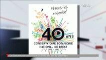 Le Conservatoire Botanique National de Brest a 40 ans