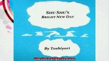 Shu Shus Bright New Day