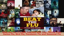 PDF Download  Beat the Flu Protect Yourself and Your Family From Swine Flu Bird Flu Pandemic Flu and Download Full Ebook