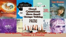 Read  Good Questions Have Small Groups Talking  2 Timothy 2 Timothy Ebook Free