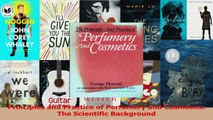 PDF Download  Principles and Practice of Perfumery and Cosmetics The Scientific Background PDF Full Ebook