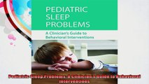 Pediatric Sleep Problems A Clinicians Guide to Behavioral Interventions