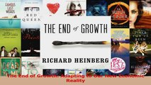 PDF Download  The End of Growth Adapting to Our New Economic Reality Download Full Ebook