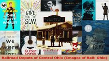 Download  Railroad Depots of Central Ohio Images of Rail Ohio EBooks Online
