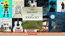 Read  The Right to Exploit Parasitism Scarcity and Basic Income Ebook Free