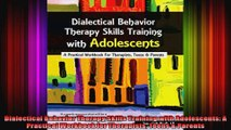 Dialectical Behavior Therapy Skills Training with Adolescents A Practical Workbook for