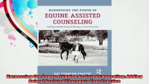 Harnessing the Power of Equine Assisted Counseling Adding Animal Assisted Therapy to Your