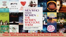 PDF Download  Men Who Hate Women and the Women Who Love Them When Loving Hurts And You Dont Know Why Download Full Ebook