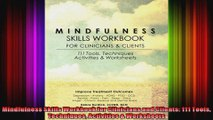 Mindfulness Skills Workbook for Clinicians and Clients 111 Tools Techniques Activities