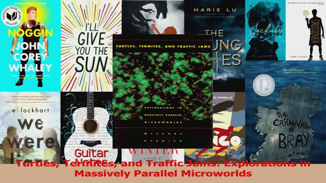 Turtles Termites and Traffic Jams Explorations in Massively Parallel Microworlds Download