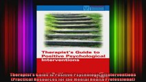 Therapists Guide to Positive Psychological Interventions Practical Resources for the