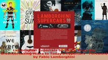 Read  Lamborghini Supercars 50 Years From the Groundbreaking Miura to Todays Hypercars  Ebook Free