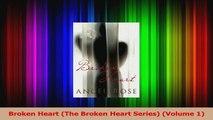 Download  Broken Heart The Broken Heart Series Volume 1 PDF Online