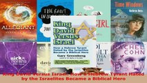 Download  King David Versus Israel How a Hebrew Tyrant Hated by the Israelites Became a Biblical PDF Free