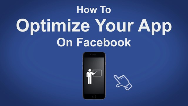 How To Optimize Your App On Facebook - Facebook Tip #56
