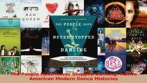 PDF Download  The People Have Never Stopped Dancing Native American Modern Dance Histories PDF Full Ebook