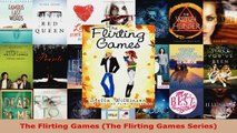 Read  The Flirting Games The Flirting Games Series EBooks Online