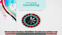 Overcoming Problem Gambling  A guide for problem and compulsive gamblers Overcoming