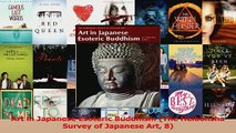 Download  Art in Japanese Esoteric Buddhism The Heibonsha Survey of Japanese Art 8 PDF Free