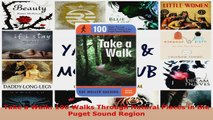 Read  Take a Walk 100 Walks Through Natural Places in the Puget Sound Region Ebook Free