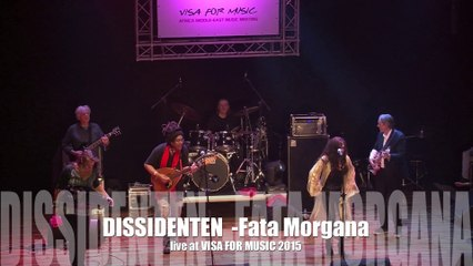 DISSIDENTEN - Fata Morgana Live at VISA FOR MUSIC 2015