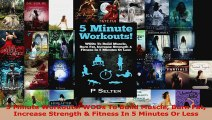 Download  5 Minute Workouts WODs To Build Muscle Burn Fat Increase Strength  Fitness In 5 Minutes Ebook Free