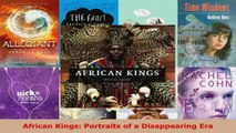 PDF Download  African Kings Portraits of a Disappearing Era PDF Online