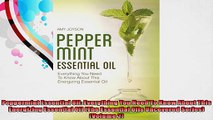 Peppermint Essential Oil Everything You Need To Know About This Energizing Essential Oil