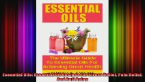 Essential Oils Essential Oil Recipes For Stress Relief Pain Relief And Anti Aging