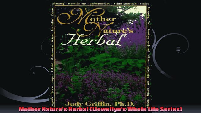Mother Natures Herbal Llewellyns Whole Life Series