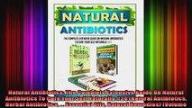 Natural Antibiotics The Complete Extensive Guide On Natural Antibiotics To Cure Your Self
