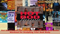 Read  Hot Bod Fusion The Ultimate Yoga Pilates and Ballet Workout for Sculpting Your Best Body EBooks Online