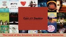 PDF Download  The Land of the Smokies Great Mountain Memories PDF Online