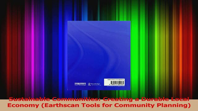 Download  Sustainable Communities Creating a Durable Local Economy Earthscan Tools for Community PDF Online
