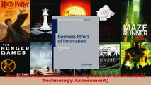 Read  Business Ethics of Innovation Ethics of Science and Technology Assessment Ebook Free
