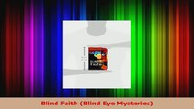 PDF Download  Blind Faith Blind Eye Mysteries Download Online