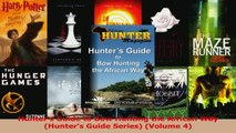 Download  Hunters Guide to Bow Hunting the African Way Hunters Guide Series Volume 4 Ebook Free