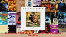 Read  Ringneck A Tribute to Pheasants and Pheasant Hunting Ebook Free