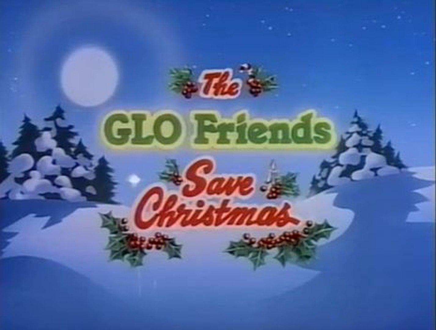 Save Christmas.The Glo Friends Save Christmas 1985