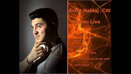 Astrit Halitaj  Citi   Sikur flutur* Albumi Live 2016