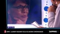 ONPC : Laurent Ruquier traite de faux-culs ses anciens chroniqueurs Natacha Polony et Eric Naulleau