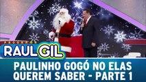 Paulinho Gogó no Elas Querem Saber - 19.12.15 - Parte 1