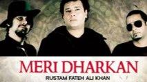 Rustam Fateh Ali | Meri Dharkan | Yadein