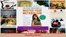 Read  Master Your Metabolism The 3 Diet Secrets to Naturally Balancing Your Hormones for a Hot PDF Free