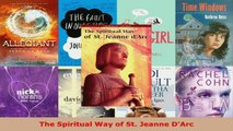 PDF Download  The Spiritual Way of St Jeanne DArc Download Online