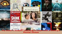 Read  My Sisters Keeper Learning to Cope with a Siblings Mental Illness PDF Online