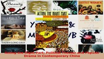 Acting the Right Part Political Theater and Popular Drama in Contemporary China