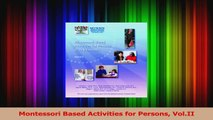Montessori Based Activities for Persons VolII PDF