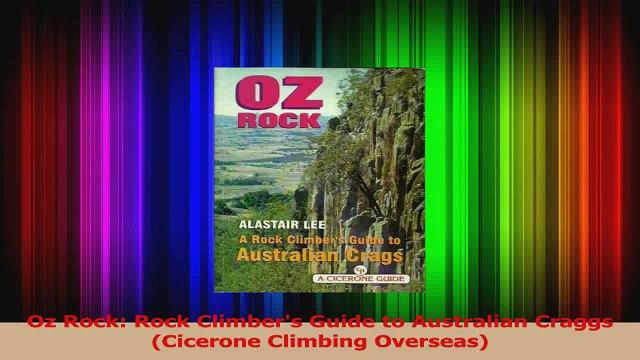 Read  Oz Rock Rock Climbers Guide to Australian Craggs Cicerone Climbing Overseas PDF Online